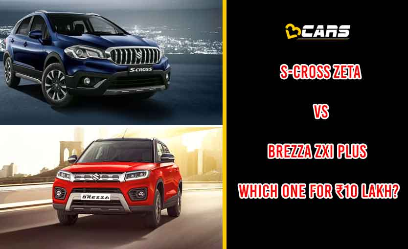 Maruti S-Cross Zeta vs Vitara Brezza ZXI Plus Petrol