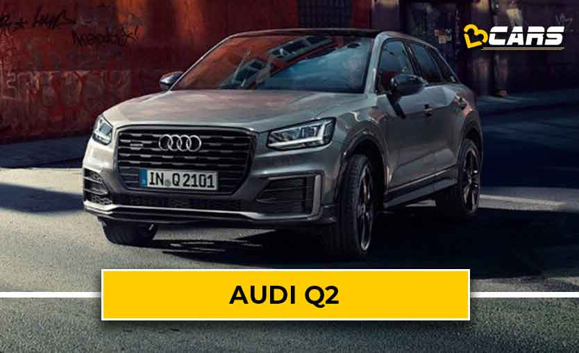 Audi Q2 Launched in India - Prices, Specs, Variants & Top Features