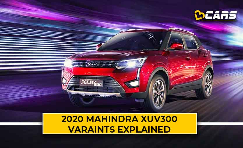 2020 Mahindra XUV300 Variants Explained