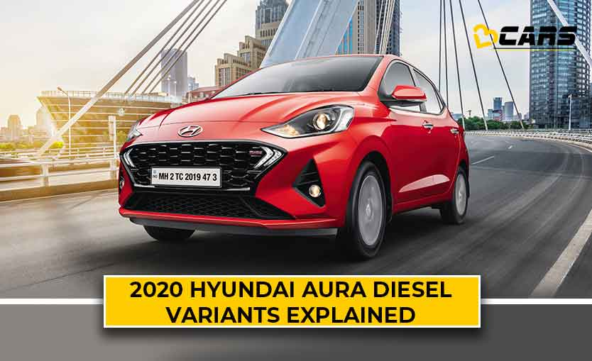 Hyundai Aura Diesel Variants Explained